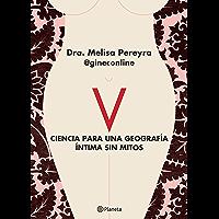 V. Ciencia para una geografía íntima sin mitos (Spanish Edition)