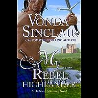 My Rebel Highlander: A Scottish Historical Romance (Highland Adventure Book 6) (English Edition)
