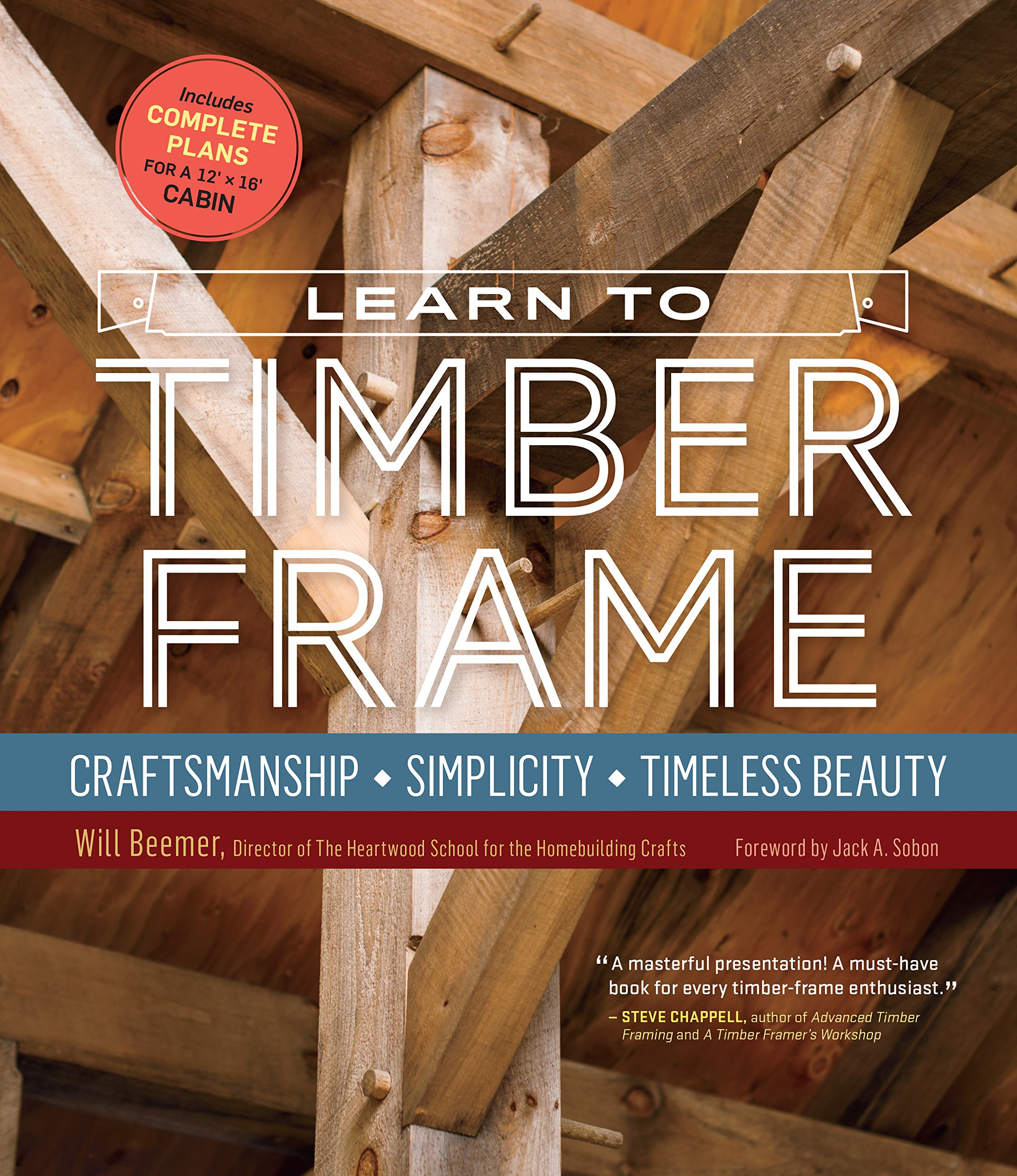bbabe97b1200 Learn to Timber Frame  Craftsmanship, Simplicity, Timeless Beauty  Will  Beemer, Jack A. Sobon  9781612126685  Books - Amazon.ca