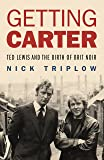 Getting Carter: Ted Lewis and the Birth of Brit Noir