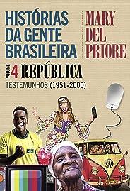 Histórias da gente brasileira - República: Testemunhos (1951-2000) - Vol. 4