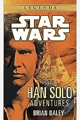The Han Solo Adventures: Star Wars Legends (Star Wars - Legends) Kindle Edition