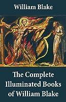 The Complete Illuminated Books Of William Blake
