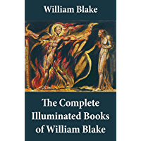 The Complete Illuminated Books of William Blake (Unabridged - With All The Original Illustrations) book cover