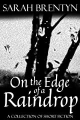 On the Edge of a Raindrop Kindle Edition