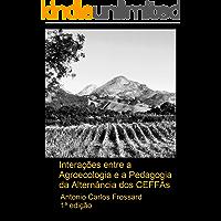 Interações entre a Agroecologia e a Pedagogia da Alternância dos CEFFAs