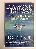 Diamond Highway: A Tibetan Buddhist Path in America