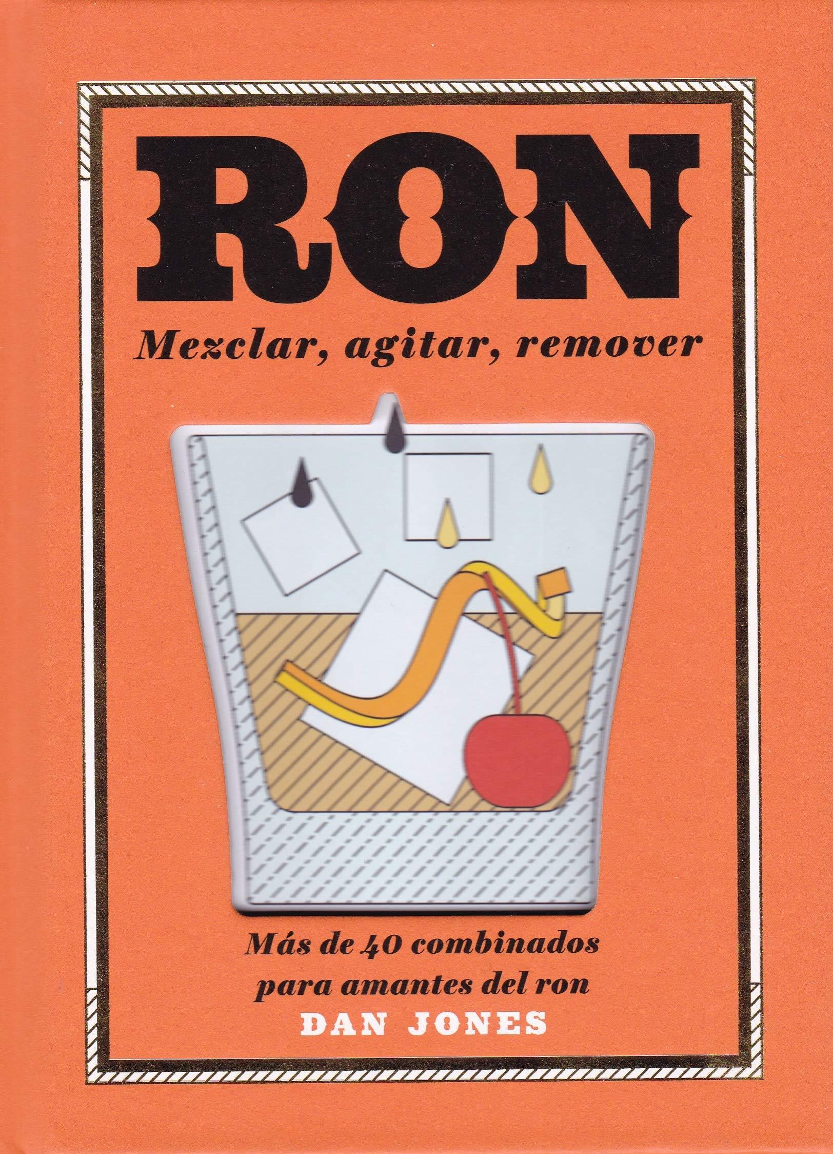 Ron: Mezclar, agitar, remover: Más de 40 Combinados Para ...