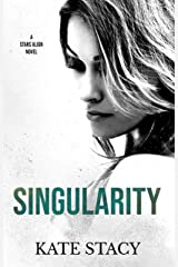 Singularity (Stars Align Book 2) Kindle Edition