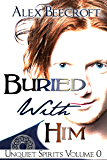 Buried With Him (Unquiet Spirits Book 0)