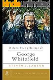 O Zelo Evangelístico de George Whitefield (Um perfil de Homens Piedosos)