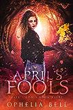 April's Fools (Fate's Fools Book 8)