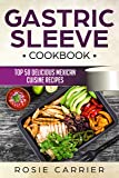 Gastric Sleeve Cookbook:Top 50 Delicious Mexican