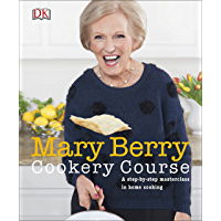 Mary Berry Cookery Course: A Step-by-Step Masterclass in Home Cooking (English Edition)