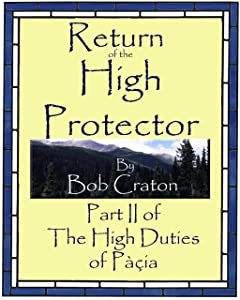 Return of the High Protector: Part II of The High Duties of Pacia