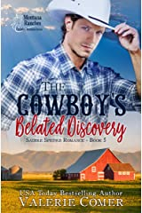 The Cowboy's Belated Discovery: A belated epiphany Montana Ranches Christian Romance (Saddle Springs Romance Series Book 5) Kindle Edition