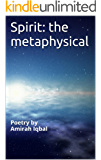 Spirit: the metaphysical: Poetry by Amirah Iqbal