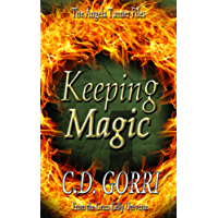 Keeping Magic: The Angela Tanner Files #2: A Grazi Kelly Universe Novella (English Edition)