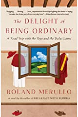 The Delight of Being Ordinary: A Road Trip with the Pope and the Dalai Lama Kindle Edition