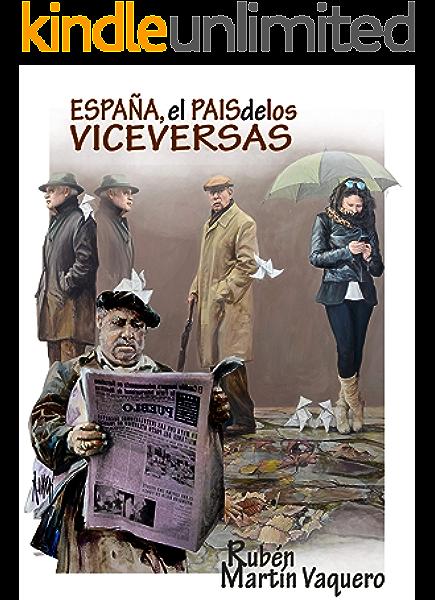 ESPAÑA, EL PAÍS DE LOS VICEVERSAS eBook: MARTÍN VAQUERO, RUBÉN: Amazon.es: Tienda Kindle