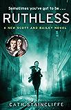 Ruthless (Scott & Bailey Series Book 3)