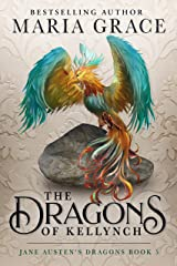 The Dragons of Kellynch (Jane Austen's Dragons Book 5) Kindle Edition