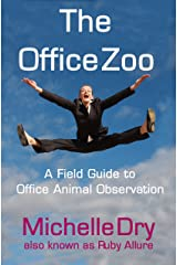The Office Zoo: A Field Guide to Office Animal Observation Kindle Edition