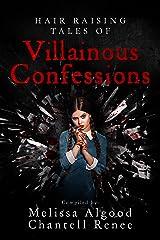 Hair Raising Tales of Villainous Confessions Kindle Edition