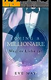 Loving a Millionaire: Weil es Liebe ist