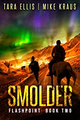 Smolder: Book 2 in the Thrilling Post-Apocalyptic Survival Series: (Flashpoint - Book 2) Kindle Edition