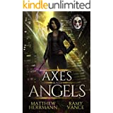 Axes and Angels: A Snarky Urban Fantasy Novel (Better Demons Series Book 1)