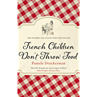 French Children Don't Throw Food (English Edition)