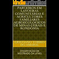 PARCEIROS EM LAVOURAS COMUNITÁRIAS E AGRICULTORES FAMILIARES AGROECOLÓGICOS DE MINAS GERAIS E RONDÔNIA