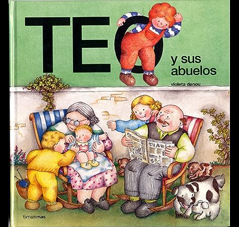 Teo y sus abuelos eBook: Denou, Violeta: Amazon.es: Tienda Kindle