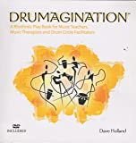 Drumagination - A Rhythmic Play Book for Music Teachers, Music Therapists and Drum Circle Facilitato