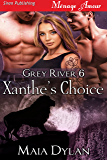 Xanthe's Choice [Grey River 6] (Siren Publishing Menage Amour)