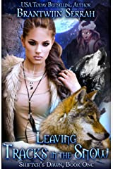 Leaving Tracks in the Snow (Shifter's Dawn Book 1) Kindle Edition