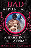 A Baby for the Alpha: Bad Alpha Dads
