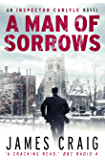 A Man of Sorrows (Inspector Carlyle Book 6) (English Edition)