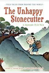 The Unhappy Stonecutter: A Japanese Folk Tale (Folk Tales From Around the World) Kindle Edition