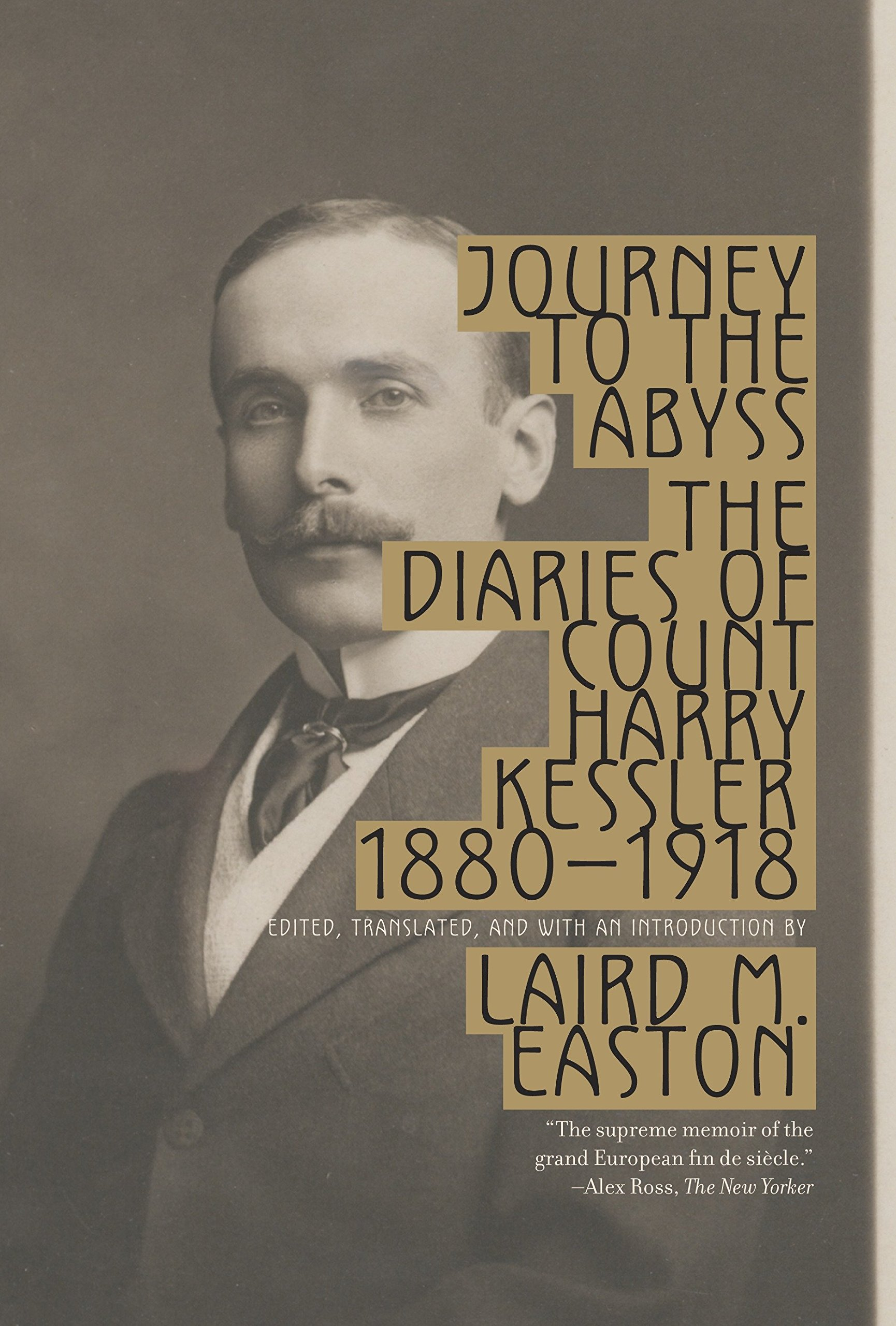 Amazon.com: Journey to the Abyss: The Diaries of Count Harry Kessler  1880-1918 (9780307278432): Harry Kessler, Laird Easton: Books