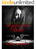 Weaving The Web: A Cold Hollow Mystery (Cold Hollow Mysteries Book 2)