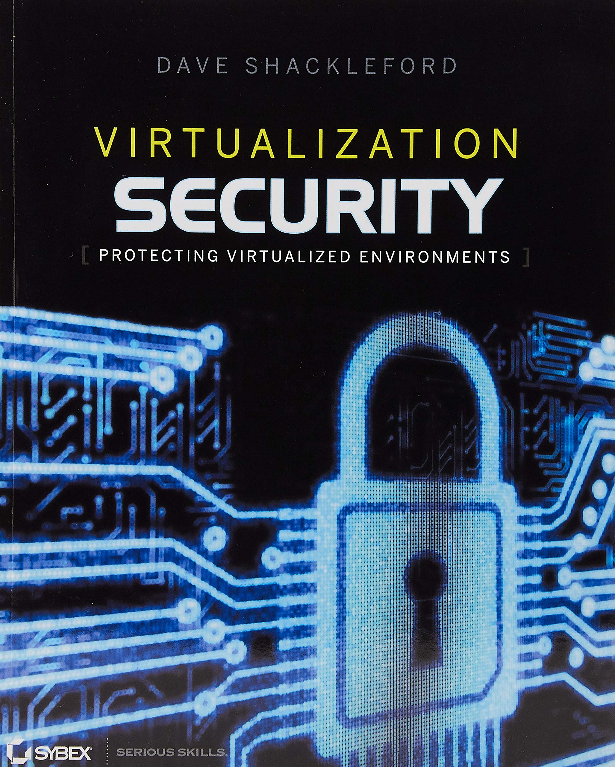 Virtualization Security  Protecting Virtualized Environments