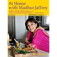 At Home With Madhur Jaffrey: Simple, Delectable Dishes from India, Pakistan, Bangladesh, & Sri Lanka