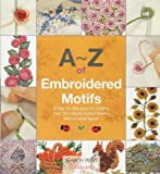 A-Z of Embroidered Motifs (Search Press Classics) (A-Z of Needlecraft)