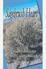Sagebrush Heart: Sagebrush Landscape of Elko County, Nevada Perfect Paperback