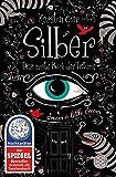 Silber-Trilogie: Silber - Das erste Buch der Träume: Roman