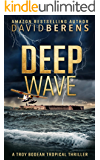 Deep Wave (A Troy Bodean Tropical Thriller Book 2)