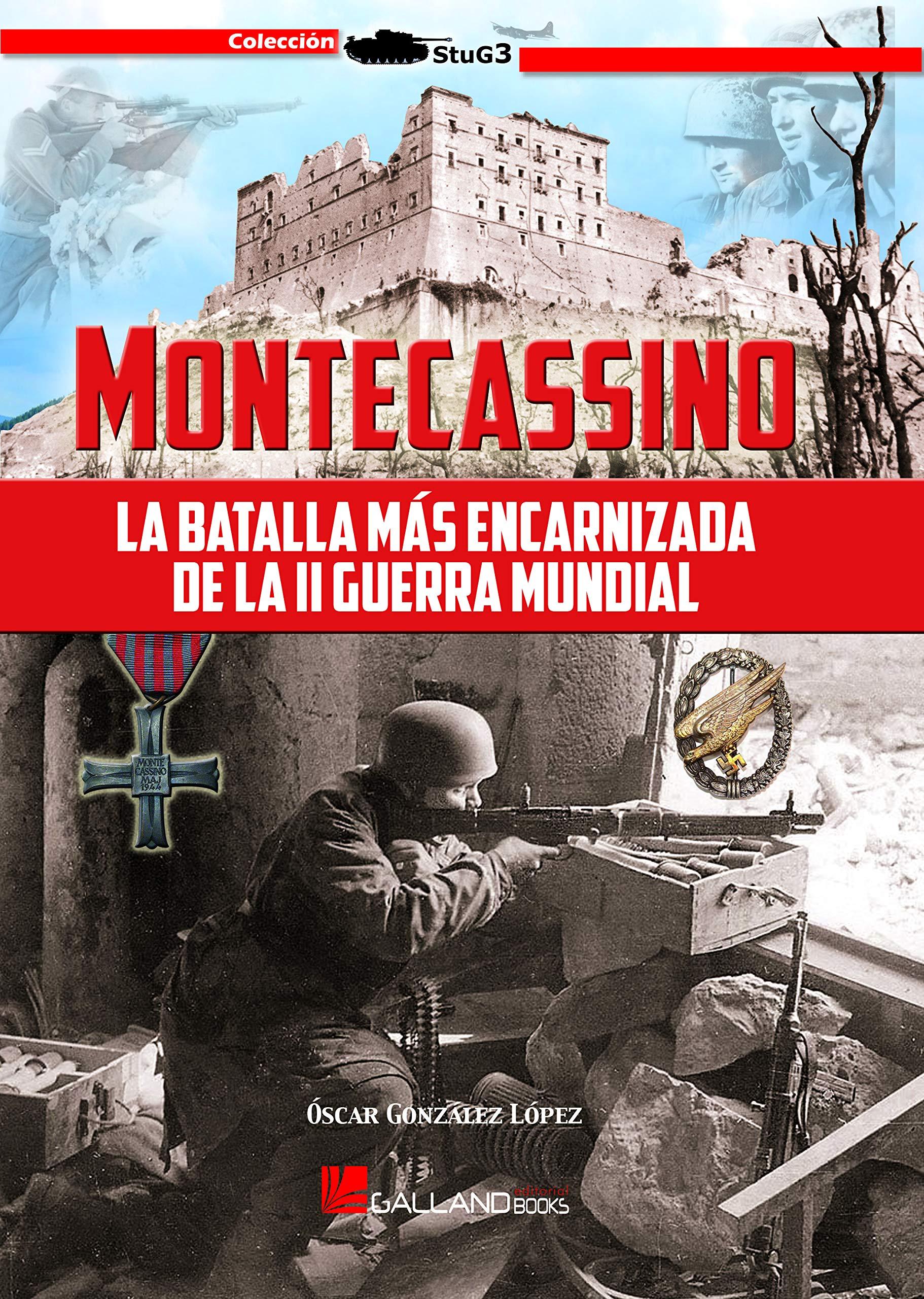 Montecassino: La batalla más encarnizada de la Segunda Guerra Mundial.: 0000000000000000 StuG3: Amazon.es: González López, Óscar: Libros