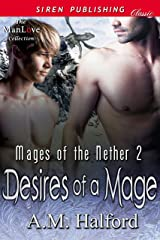 Desires of a Mage [Mages of the Nether 2] (Siren Publishing Classic ManLove) Kindle Edition